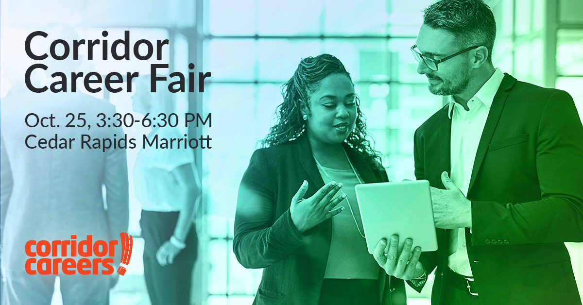 Career Fair October 25th, 2018 Cedar Rapids Marriott - 3:30-6:30 pm Corridor Career Fair