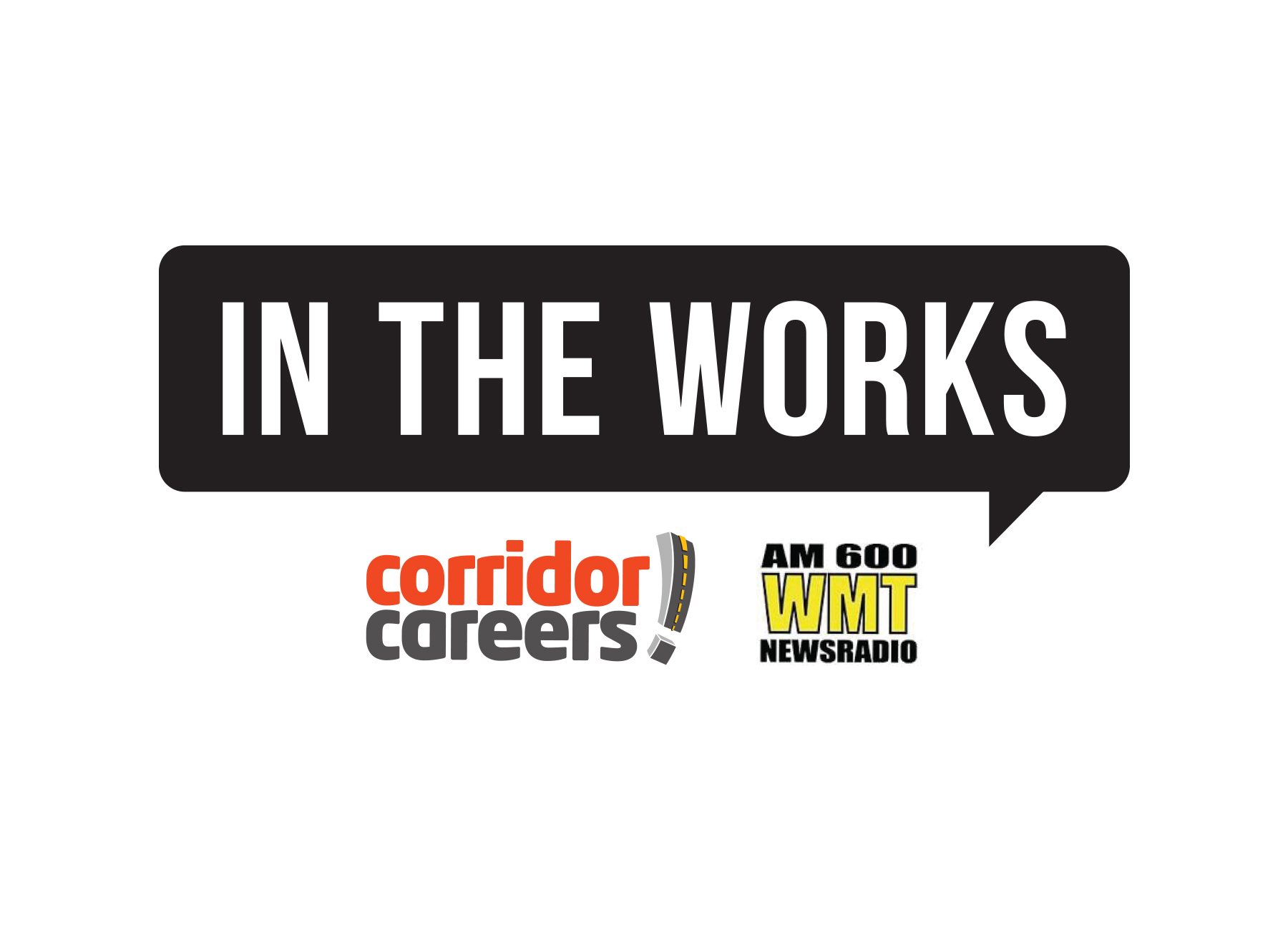 In The Works Radio Segment with Corridor Careers AM600 WMT Newsradio